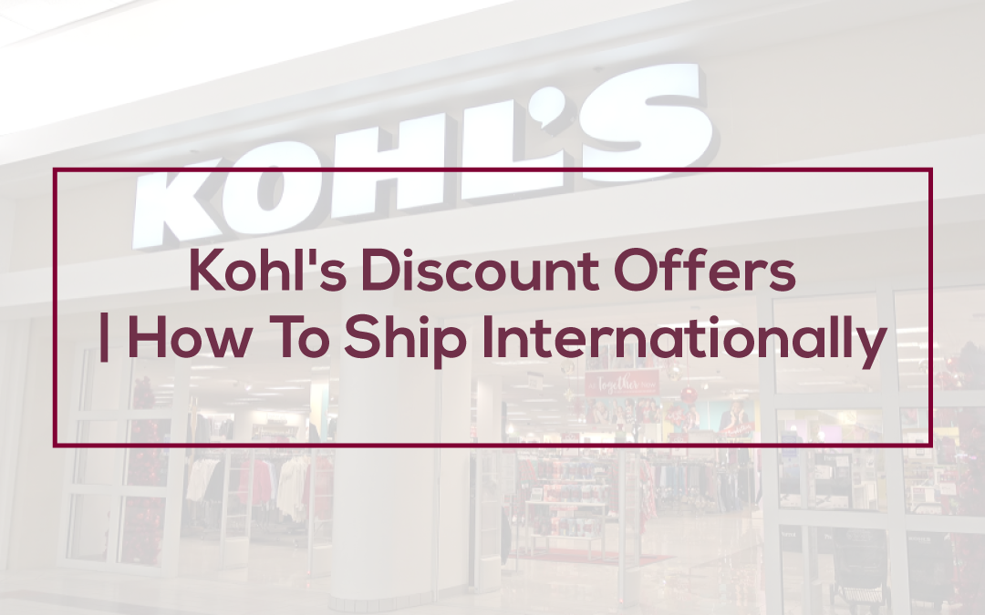 Kohl's Discount Offers | How To Ship Internationally