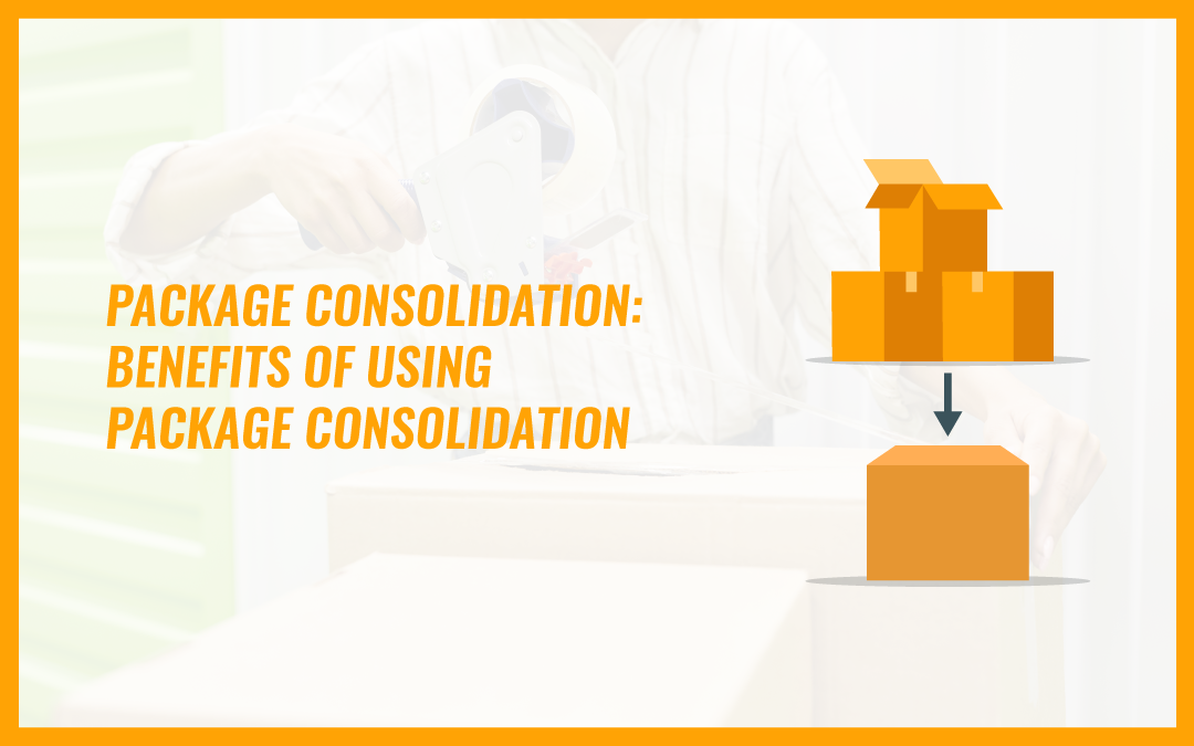 package-consolidation-services-benefits